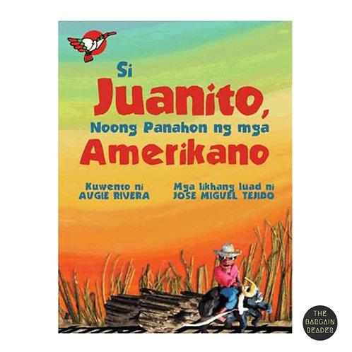 Si Juanito, Noong Panahon ng mga Amerikano ni Augie Rivera