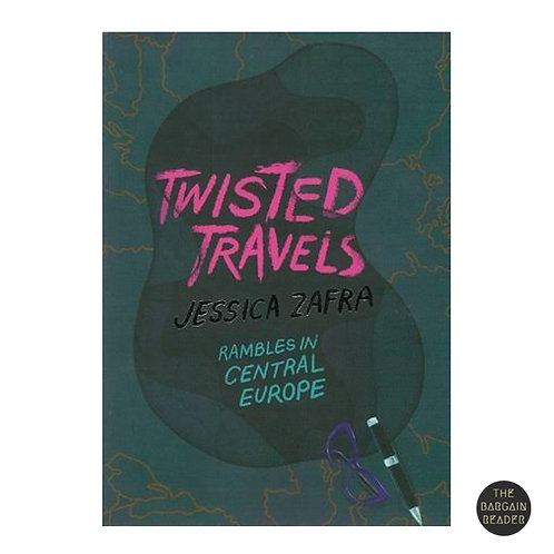 Twisted Travels: Rambles in Central Europe ni Jessica Zafra