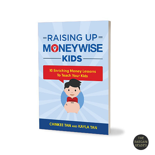 Raising Up Moneywise Kids: 10 Money Lessons To Teach Your Kids by Chinkee Tan