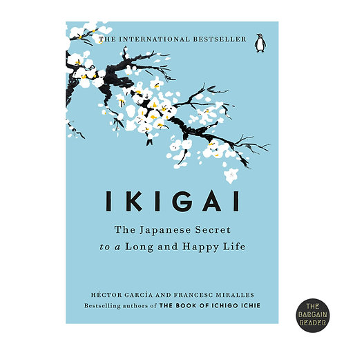 Ikigai: The Japanese Secret To A Long And Happy Life by Albert Liebermann