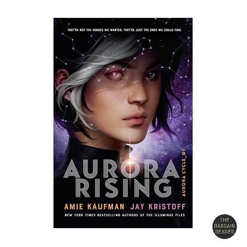 Aurora Rising (Aurora Cycle #1) by Jay Kristoff and Amie Kaufman