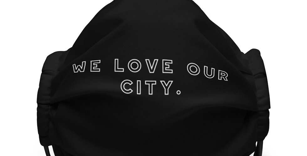 We Love Our City. face mask