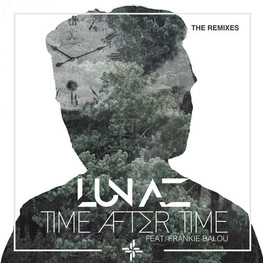 Lunaz - Time After Time the remixes