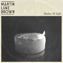 Martin Luke Brown - Shadow & Light