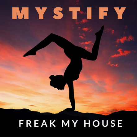 Freak My House - Mystify