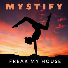 Freak My House - Mystify