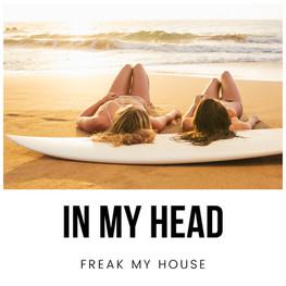 Freak My House - In My Head
