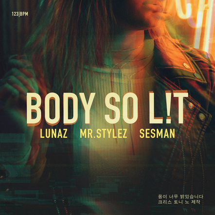 LUNAZ, Mr. Stylez, Sesman - Body So Lit_