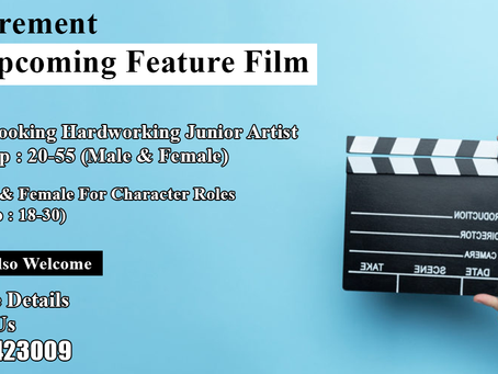Requirements Of Junior Artist & Character Role For Feature Film (Age : 18-55 ) Freshers Welcome