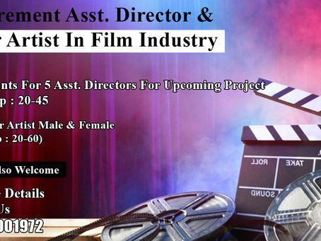Requirements For  Asst.Director & Junior Artist (Age : 20-60 ) Freshers Also Welcome .