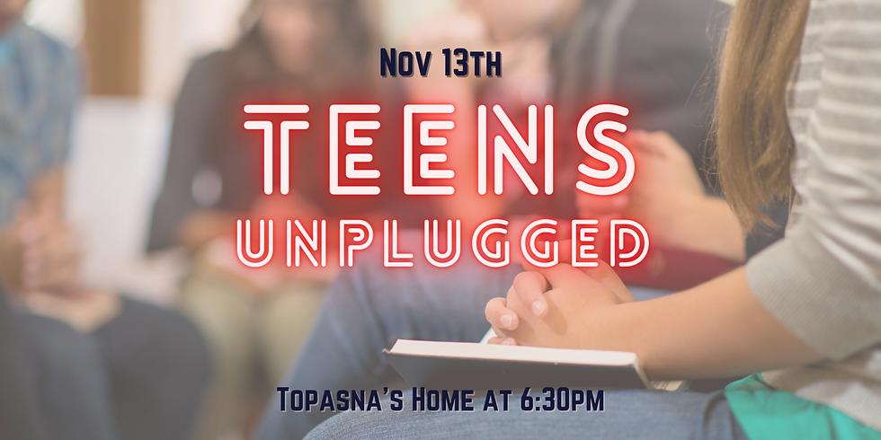 Teen unplugged