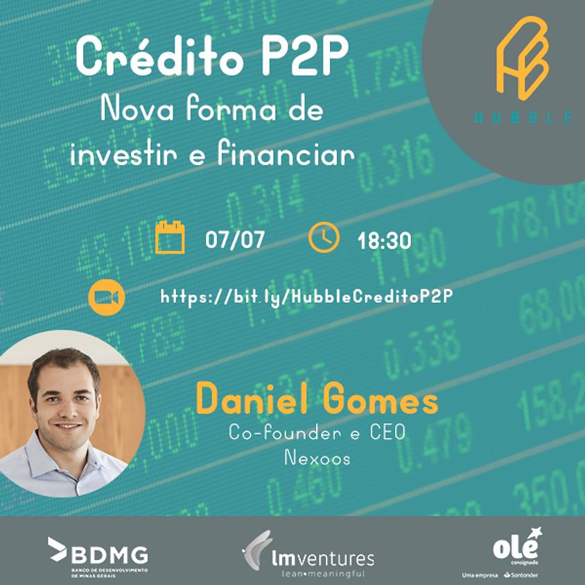 Crédito P2P: Nova forma de investir e financiar