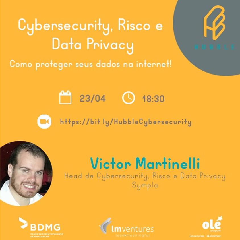 Cybersecurity, Risco e Data Privacy