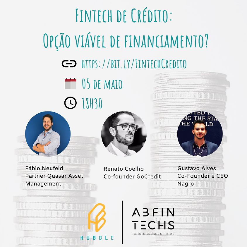 Evento em parceria com a ABFintechs - Fintech de crédito: Opção viável de financiamento?