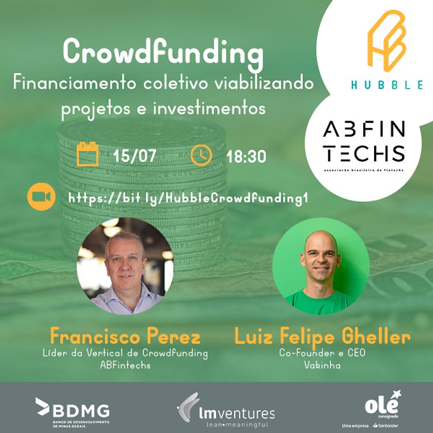 Crowdfunding: Financiamento coletivo viabilizando projetos e investimentos