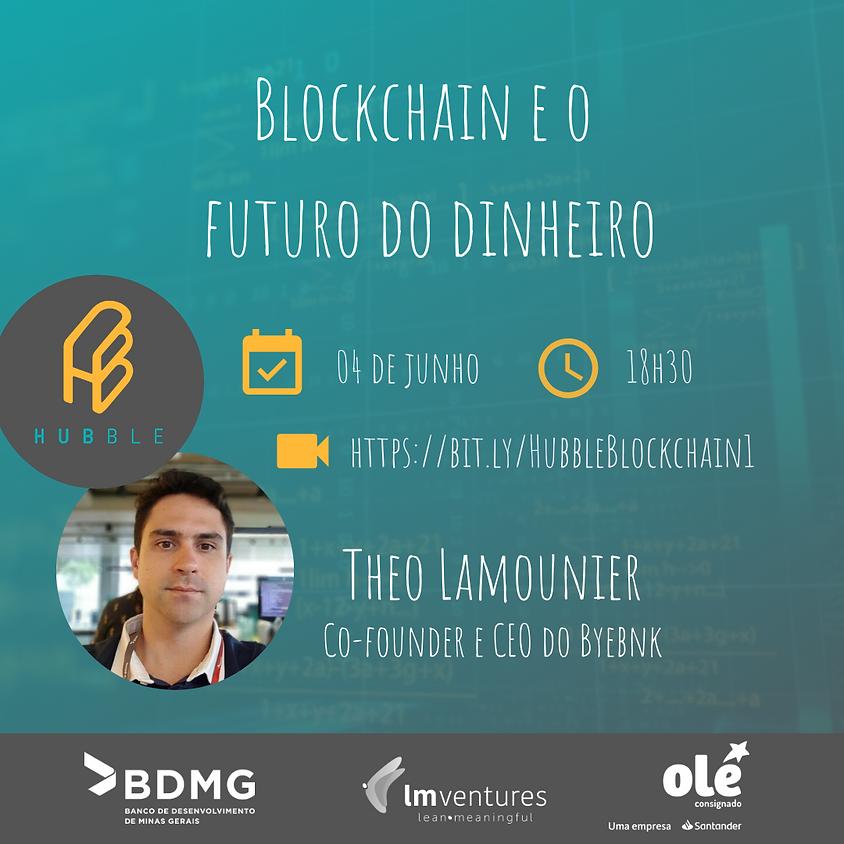 Blockchain e o futuro do dinheiro.