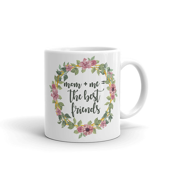 Mom + Me = The Best Friends Botanical Wreath, Mother's Day Gifts, Mug for Mom