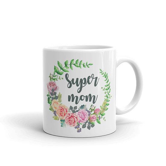 Super Mom Mug - Gift for Mom, Cup for Mom, Mug for Coffee / Tea
