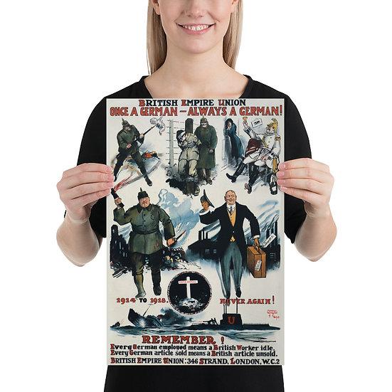 """WW1 British Propaganda Poster """"Once a German - Always a German"""""""