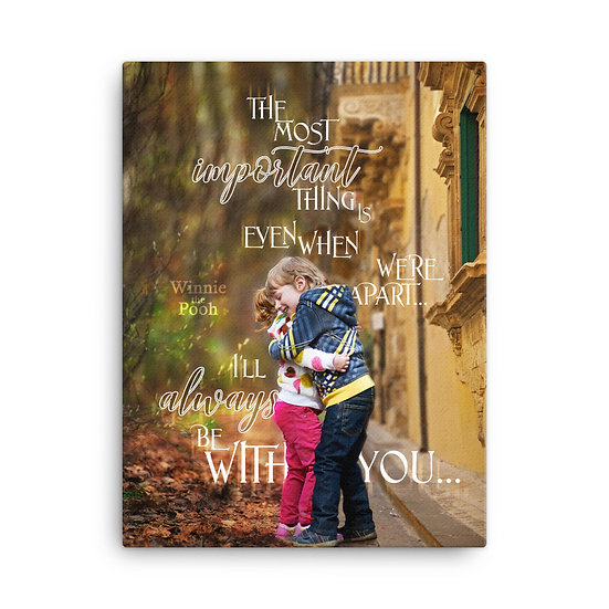Winnie the Pooh Quotes I'll Always Be with You Canvas Size 12x16, 16x20