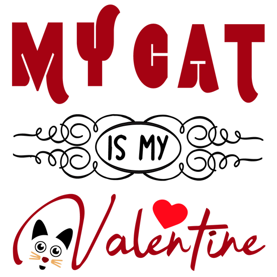 My Cat Is My Valentine - Valentine's Day PNG Transparent Image, Instant Download