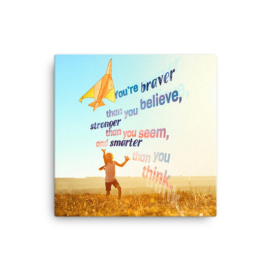 Winnie the Pooh Quotes You're braver Canvas Size 12x12, 16x16