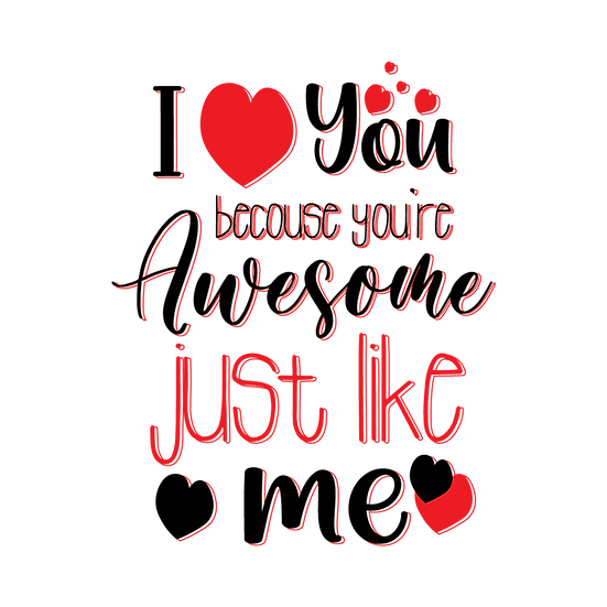 I Love You Because You're Awesome - Valentine's Day PNG Image - Instant Download
