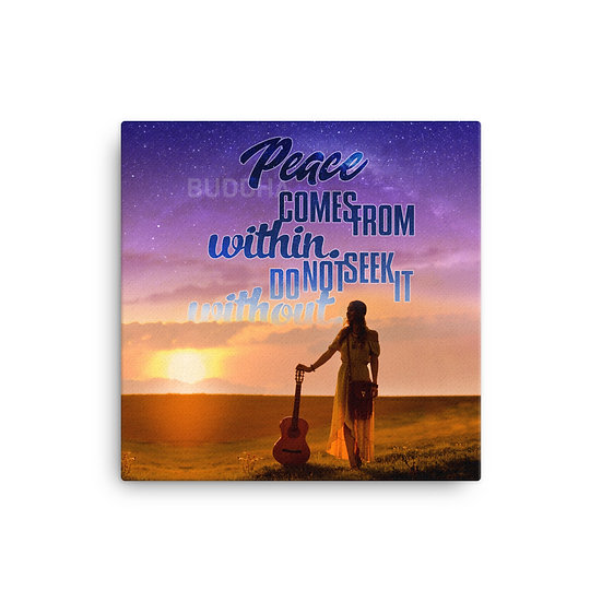 Buddha Quotes Peace Comes from Within Canvas Size 12x12, 16x16