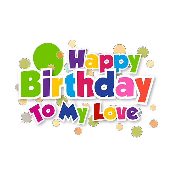 Happy Birthday to My Love Inscription - PNG Transparent Image - Digital Download