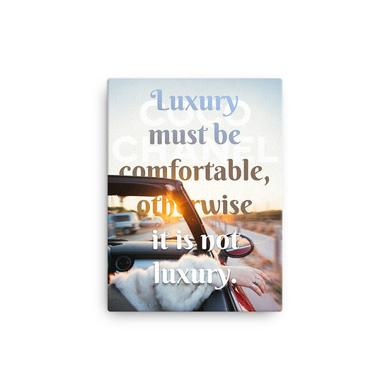 Coco Chanel Quotes Luxury must be comfy Canvas Size 12x16, 16x20, 18x24, 24x36