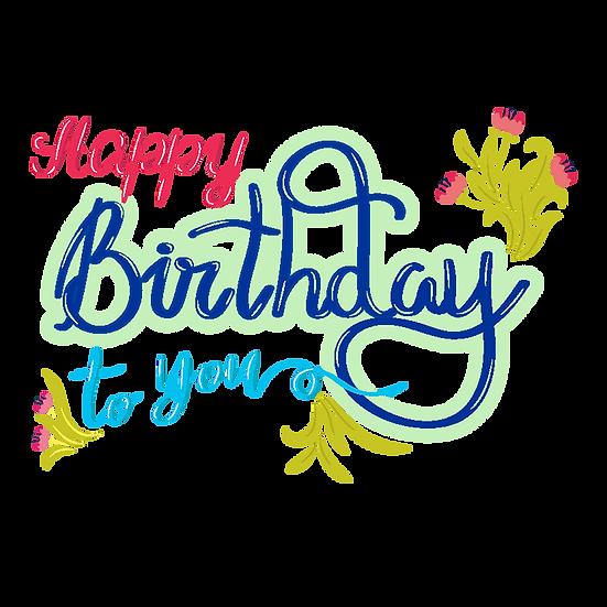 Happy Birthday Floral Inscription - PNG Transparent Image - Digital Download