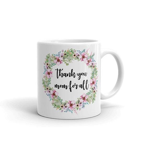 Thank You Mom For All Flower Wreath - Gift Ideas for Mom, Mug for Coffee / Tea