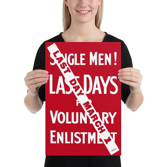"WW1 British Propaganda Poster ""Single Men! Last Days for Voluntary Enlistment"""