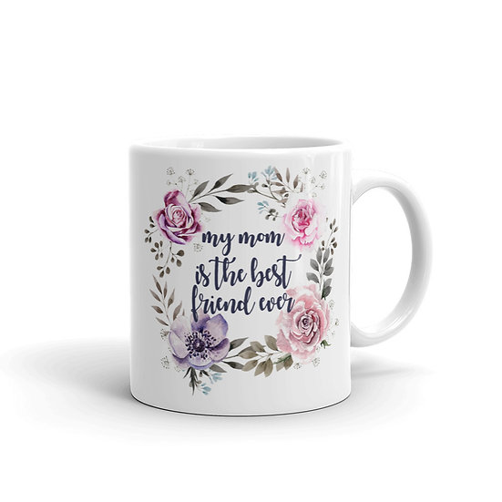 My Mom is the Best Friend Ever Flower Wreath, Mother's Day Gifts, Mug for Mom