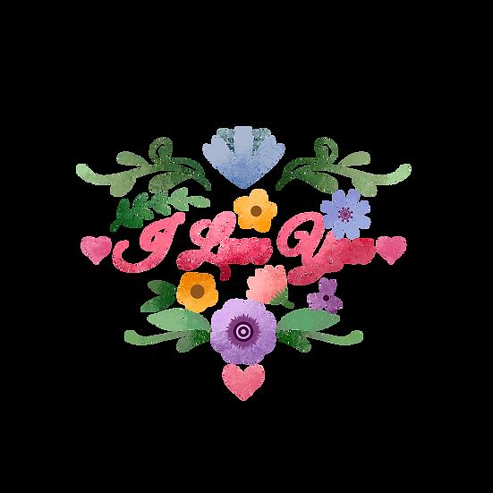 I Love You Floral Greeting Card - PNG Transparent Image - Instant Download