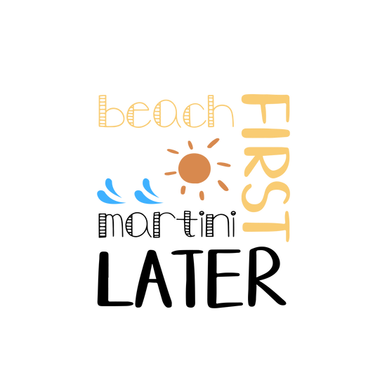 Beach First Martini Later - Free PNG Images, Transparent Image Instant Download