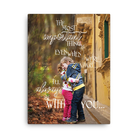 Winnie the Pooh Quotes I'll Always Be with You Canvas Size 18х24, 24х36