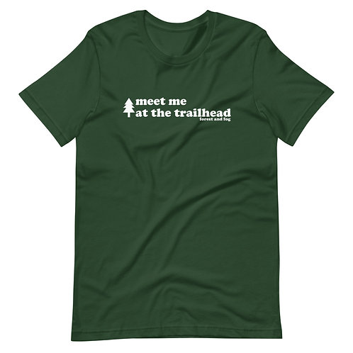 Meet Me At The Trailhead Short-Sleeve Unisex T-Shirt