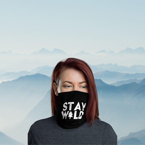 Stay Wild Neck Gaiter Face Cover