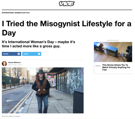 Trying the misogynist lifestyle for the day, for VICE