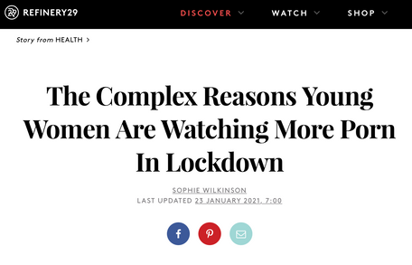 Asking young women how their porn use has changed during lockdown, for Refinery29