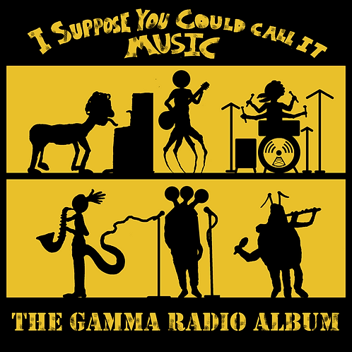 I Suppose You Could Call It Music - The Gamma Radio Album [Digital Download]