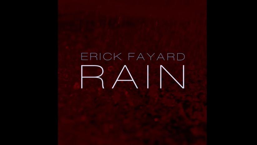 Erick Fayard - Rain (2018)