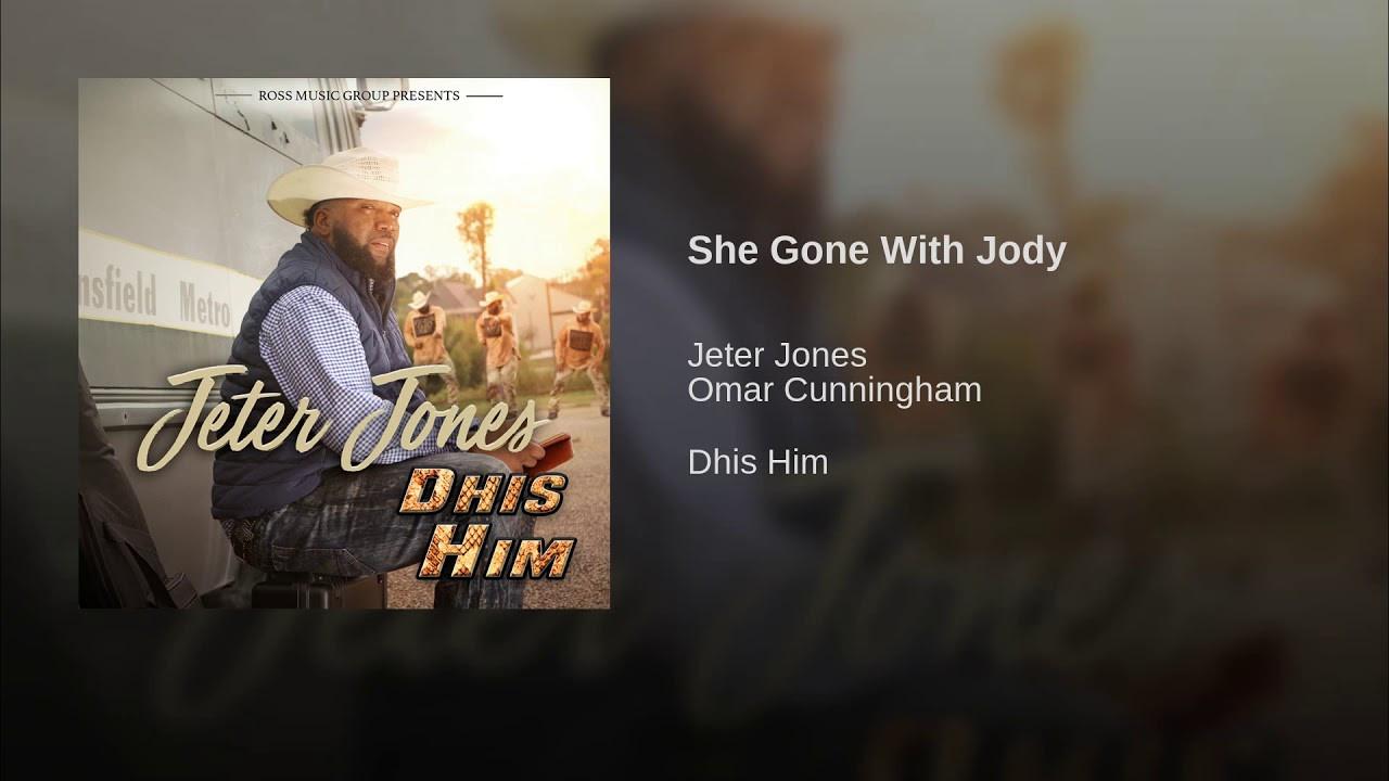 Jeter Jones ft. Omar Cunningham - She Gone With Jody (2018)