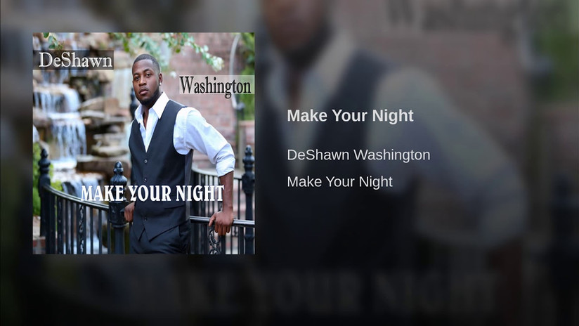 DeShawn Washington (from the Voice) - Make Your Night (2016)