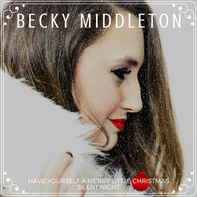 Becky Middleton - Have Yourself a Merry Little Christmas (2015)