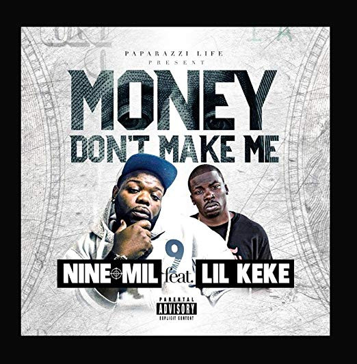 Nine Mil & Lil Keke - Money Dont Make Me (2016)