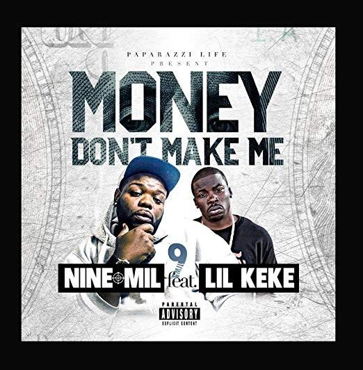 Nine Mil & Lil Keke - Money Dont Make Me (2016)