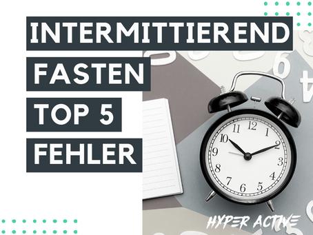 Intermittirend Fasten Top 5 Fehler