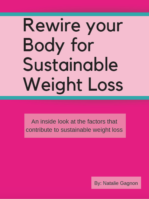 Rewire your body for sustainable weight loss e-book